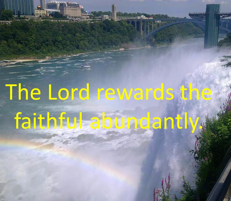 The Lord Rewards The FaithfulAbundantly