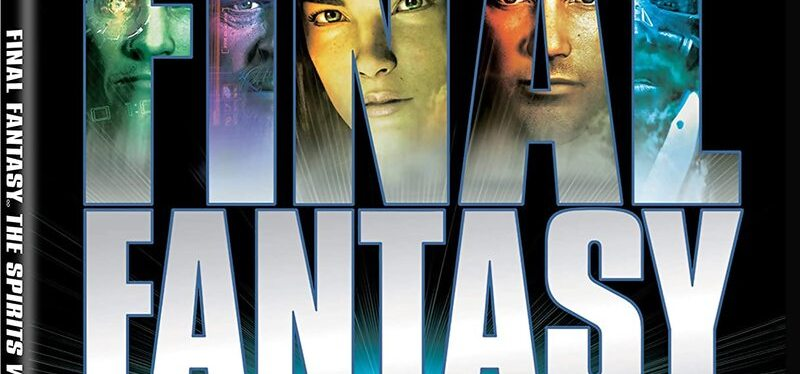 Better than Streaming: Final Fantasy: The Spirits Within 4K Blu-ray coming out on November 16,2021